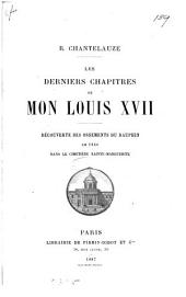 Les derniers chapitres de mon Louis XVII: découverte des ossements du Dauphin en 1846 dans le cimetière Sainte-Marguerite