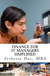 Finance for IT Managers Simplified: Easy step-by-step examples to master essential finance