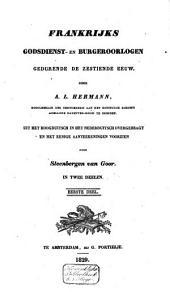 Frankrijks godsdienst- en burgeroorlogen, gedurende de zestiende eeuw: Volume 1