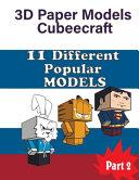 3D Paper Models Cubeecraft 11 Different Popular MODELS PDF