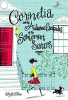 Cornelia and the Audacious Escapades of the Somerset Sisters PDF