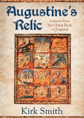 Augustine's Relic: Lessons from the Oldest Book in England