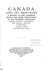 Canada and Its Provinces: A History of the Canadian People and Their Institutions, Volume 23
