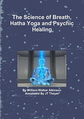 The Science of Breath  Hatha Yoga and Psychic Healing
