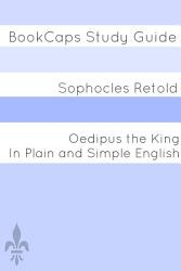 Oedipus The King In Plain And Simple English Book PDF