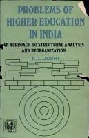 Problems Of Higher Education In India  An Approach To Structural Analysis And Reorganization PDF