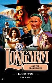 Longarm 334: Longarm and the Deadly Lover
