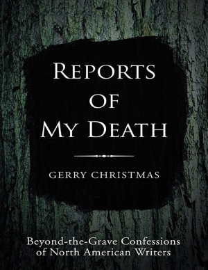 Reports of My Death  Beyond the Grave Confessions of North American Writers