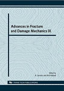 Advances in Fracture and Damage Mechanics IX PDF