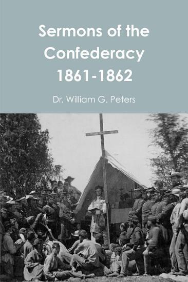 Sermons of the Confederacy 1861 1862 PDF