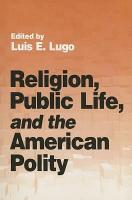 Religion  Public Life  and the American Polity PDF