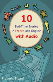 10 Bed-Time Stories in French and English with audio.: French for Kids – Learn French with Parallel English Text