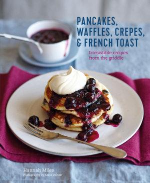 Pancakes  Waffles  Cr  pes   French Toast