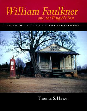 William Faulkner and the Tangible Past