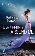 Darkening Around Me