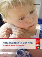 Kinderschutz in der Kita: Ein praktischer Leitfaden für Erzieherinnen und Erzieher