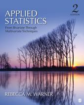 Applied Statistics: From Bivariate Through Multivariate Techniques, Edition 2