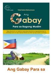 Ang Gabay Para sa Bagong Muslim: Ang Mga Madadaling Patakaran At Mga Mahahalagang Alituntunin ng Islam Para Sa Mga Bagong Muslim Sa Lahat Ng Mga Aspeto Ng Buhay