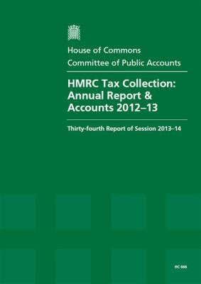 House of Commons   Committee of Public Accounts  HMRC Tax Collection  Annual Report   Accounts 2012 13   HC 666 PDF
