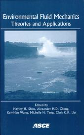 Environmental Fluid Mechanics: Theories and Applications