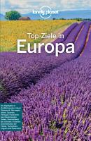 Lonely Planet Reisef  hrer Top Ziele in Europa PDF