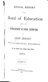 Annual Report of the Board of Education and the Superintendent of Public Instruction of New Jersey, with Accompanying Documents, for the School Year Ending ...: Part 2