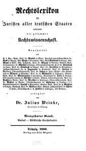 Rechtslexikon für Juristen aller teutschen Staaten: Enthaltend die gesammte Rechtswissenschaft, Band 14
