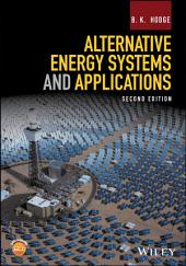 Alternative Energy Systems and Applications: Edition 2