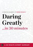 Daring Greatly... in 30 Minutes
