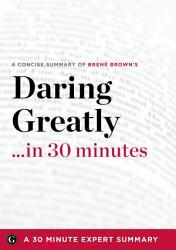 Daring Greatly In 30 Minutes Book PDF