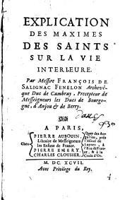 Explication des Maximes des Saints sur la vie interieure