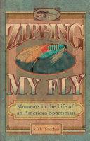 Zipping My Fly