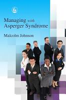 Managing with Asperger Syndrome PDF