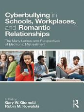 Cyberbullying in Schools  Workplaces  and Romantic Relationships PDF