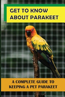 Download Get To Know About Parakeet Book