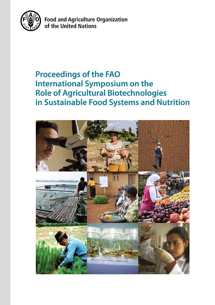 Proceedings of the FAO International Symposium on the Role of Agricultural Biotechnologies in Sustainable Food Systems and Nutrition