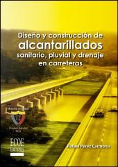 Diseño y construcción de alcantarillados sanitario, pluvial y drenaje en carreteras