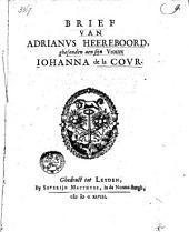 Brief van Adrianus Heereboord ghesonden aen sijn Vrouw Johanna de la Cour