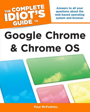 The Complete Idiot s Guide to Google Chrome and Chrome OS