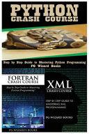 Python Crash Course + Fortran Crash Course + XML Crash Course