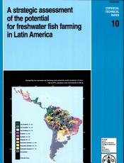 A Strategic Assessment of the Potential for Freshwater Fish Farming in Latin America PDF