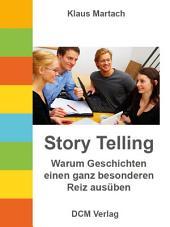 Story Telling - Warum Geschichten einen ganz besonderen Reiz ausüben