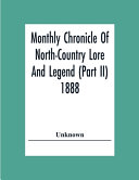 Monthly Chronicle Of North Country Lore And Legend  Part Ii  1888 PDF