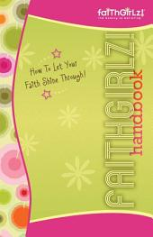 Faithgirlz! Handbook: How to Let Your Faith Shine Through