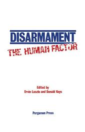 Disarmament: The Human Factor: Proceedings of a Colloquium on the Societal Context for Disarmament, Sponsored by Unitar and Planetary Citizens and Held at the United Nations, New York