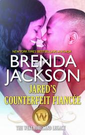 Jared's Counterfeit Fiancée: A Compelling and Seductive Romance