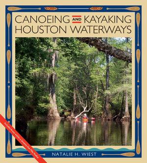 Canoeing and Kayaking Houston Waterways PDF