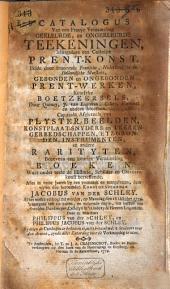 Catalogus van een fraaye verzameling [...] teekeningen [...] prent-konst [...] prentwerken [...] benevens een keurige verzameling boeken [...] de historie, schilder en graveerkonst betreffende. Alles [...] by een verzamelt [...] door wylen den beroemden konstgraveerder Jacobus van der Schley. Al het welke verkogt zal worden [...] den 18 october 1779 [...] ten huizen van Arnoldus Dankmeyer [...] door de makelaars Philippis van der Schley, en Philippus Jacobus van der Schley. By wien de catalogus te bekomen is