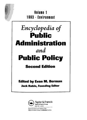 Encyclopedia of Public Administration and Public Policy  Second Edition   Three Volume Set  Print Version  PDF