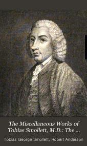 The Miscellaneous Works of Tobias Smollett, M.D.: The life of Smollett. The adventures of Roderick Random